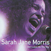 Don't Leave Me This Way by Sarah Jane Morris