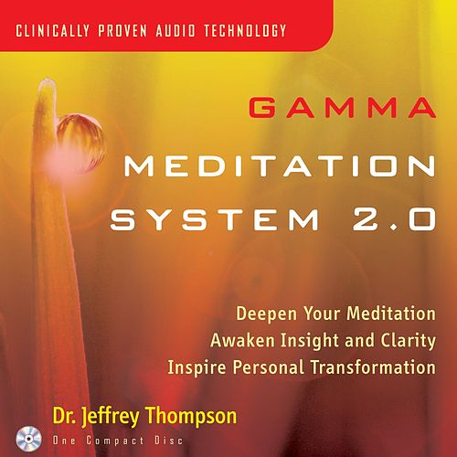 Gamma Meditation System 2.0 by Dr. Jeffrey Thompson