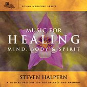 Music For Healing by Steven Halpern