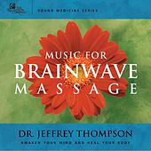 Music for Brainwave Massage by Dr. Jeffrey Thompson