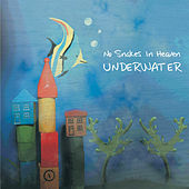 Underwater by No Snakes In Heaven