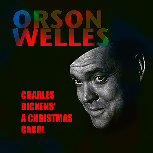 Charles Dickens' A Christmas Carol by Orson Welles