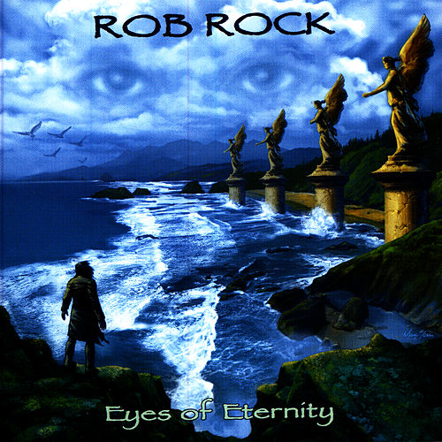 Eyes Of Eternity by Rob Rock
