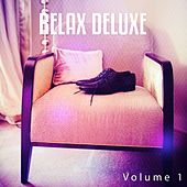 Relax Deluxe, Vol. 1 (Chilling Jazzy Tunes Inspired by Word's Most Famous Hotels) by Various Artists