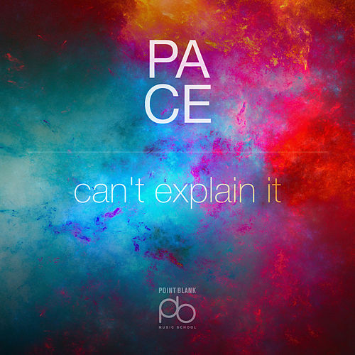 Can't Explain It by Pace