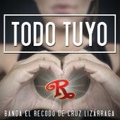 Todo Tuyo by Banda El Recodo