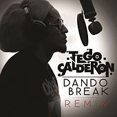Dando Break by Tego Calderon