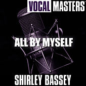 Vocal Masters: All By Myself by Shirley Bassey