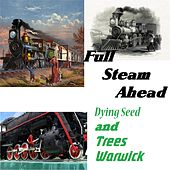Full Steam Ahead by Dying Seed