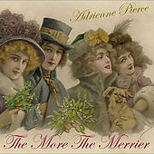The More The Merrier by Adrienne Pierce