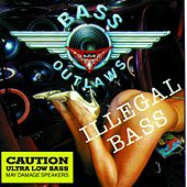 Illegal Bass [Clean] by Bass Outlaws