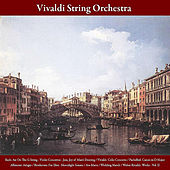 Bach: Air On The G String - Violin Concertos - Jesu, Joy of Man's Desiring / Vivaldi: Cello Concerto / Pachelbel: Canon in D Major / Albinoni: Adagio / Beethoven: Fur Elise - Moonlight Sonata / Ave Maria / Wedding March / Walter Rinaldi: Works - Vol. II by Vivaldi String Orchestra