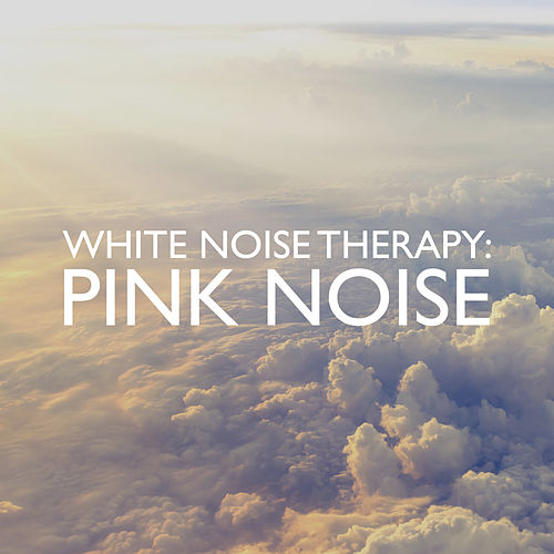 Pink Noise by White Noise Therapy