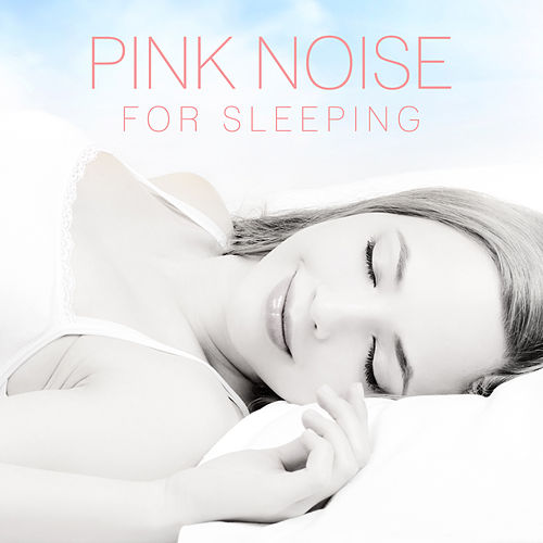 Pink Noise for Sleeping - Single by Deeper State