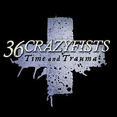 Time And Trauma by 36 Crazyfists