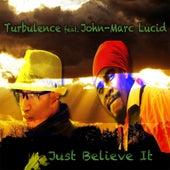Just Believe It (feat. John-Marc Lucid) by Turbulence