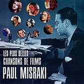 Les plus belles chansons de films de Paul Misraki by Various Artists