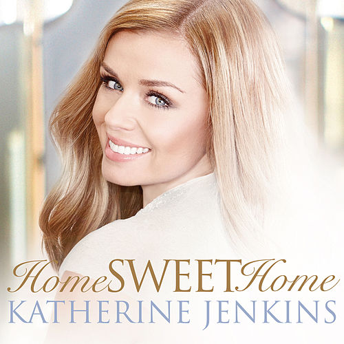 Home! Sweet Home! by Katherine Jenkins