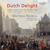 Dutch Delight: Organ Music from the Golden Age by Matthias Havinga