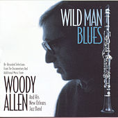 Wild Man Blues (Music Inspired By The Film) by Woody Allen