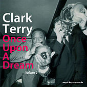 Once Upon a Dream, Vol. 2 by Clark Terry