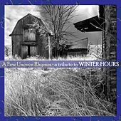 A Few Uneven Rhymes: Tribute To Winter Hours by Various Artists