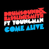 Come Alive by Drumsound & Bassline Smith