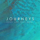 Journeys - Escape. Sleep. Relax. Repeat. by Various Artists