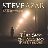The Sky Is Falling (Patti Jo's Prayer) [feat. Sophi Young] by Steve Azar