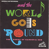 And The World Goes 'Round - Songs Of Kander & Ebb von John Kander and Fred Ebb