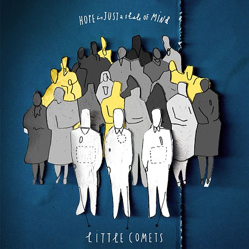 Hope Is Just a State of Mind by Little Comets
