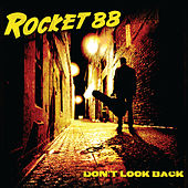 Don't Look Back by Rocket 88