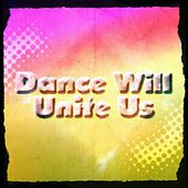 Dance Will Unite Us (30 Ibiza Best Songs 2015 Future Hits Now) by Various Artists