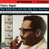 That's Right: Nat Adderley And The Big Sax... by Nat Adderley