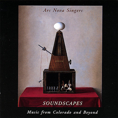 Soundscapes: Music From Colorado and Beyond by Ars Nova Singers