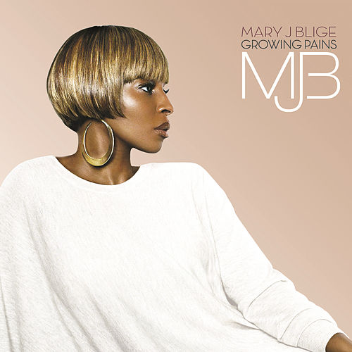 Growing Pains by Mary J. Blige