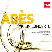 Ades: Violin Concerto by Anthony Marwood