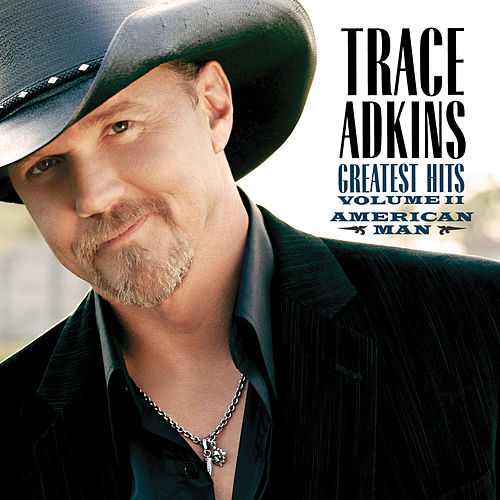 American Man, Greatest Hits Volume II by Trace Adkins