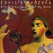 Everything That's On My Mind by Charlie Peacock