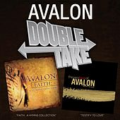 Double Take: Faith: A Hymns Collection & Testify To Love by Avalon