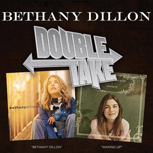 Double Take: Waking Up & Bethany Dillon by Bethany Dillon