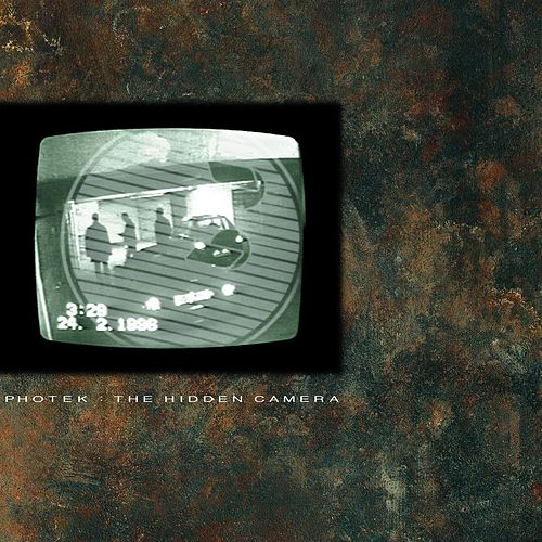 The Hidden Camera by Photek