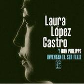 Laura López Castro y Don Philippe inventan el ser Feliz by Laura López Castro