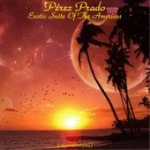 Exotic Suite of the Americas (Remastered 2014) von Perez Prado