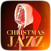 Christmas Jazz (Jazzy Versions of Famous Christmas Songs and Carols) by New York Jazz Lounge