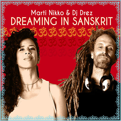 Dreaming in Sanskrit by DJ Drez