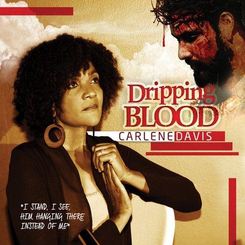 Dripping Blood by Carlene Davis