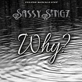 Why - Single by Sassysingz