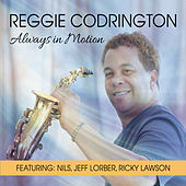 Always in Motion by Reggie Codrington