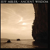 Ancient Wisdom by Jeff Miller